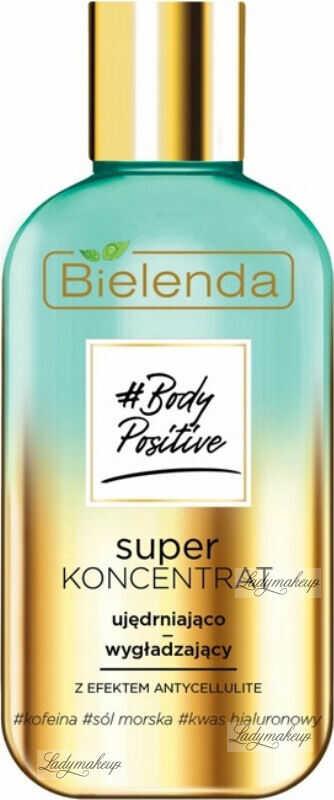 Bielenda - Body Positive - Super koncentrat - Ujędrniajaco-wygładzający z efektem antycellulite - 250 ml
