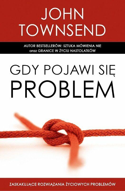 Gdy pojawi się problem - dr John Townsend - oprawa miękka