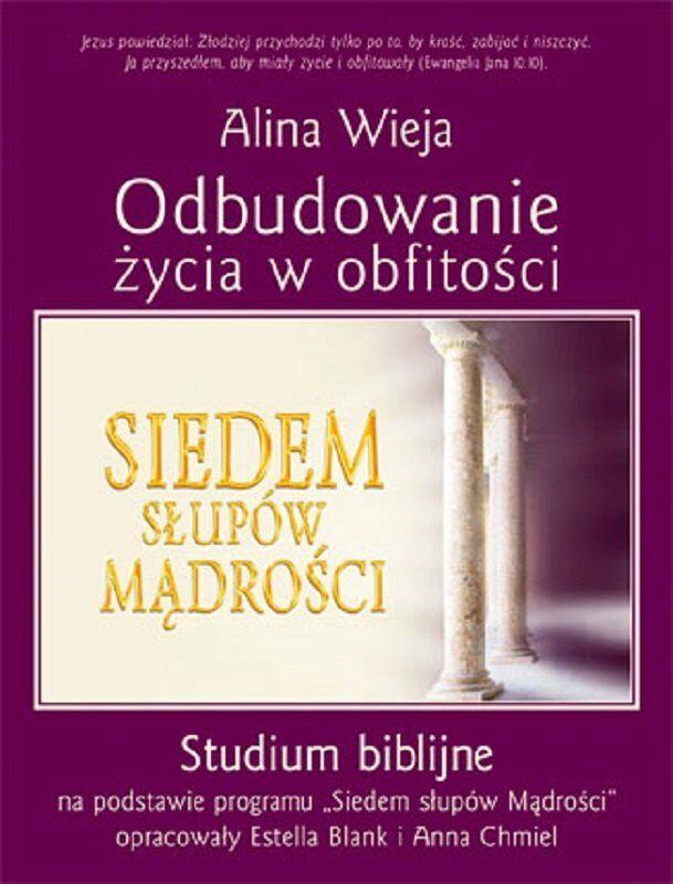 Odbudowanie życia w obfitości Studium biblijne - Alina Wieja - oprawa miękka