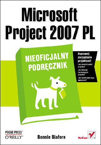Microsoft Project 2007 PL. Nieoficjalny podręcznik - dostawa GRATIS!.