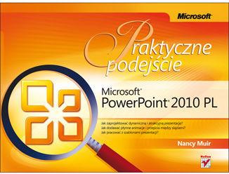 Microsoft PowerPoint 2010 PL. Praktyczne podejście - dostawa GRATIS!.