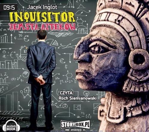 Inquisitor Zemsta Azteków - Jacek Inglot - audiobook