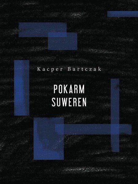 Pokarm suweren - Kacper Bartczak
