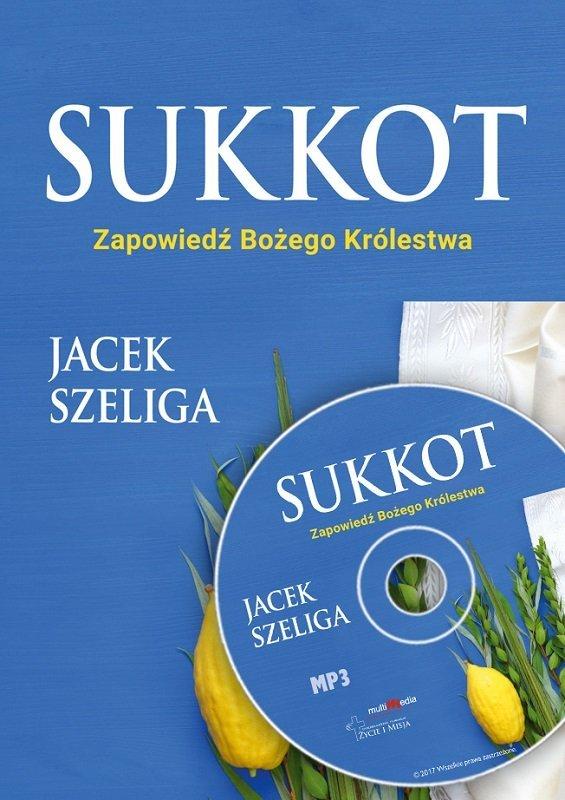 Sukkot. Zapowiedź Bożego Królestwa - Jacek Szeliga - CD/MP3
