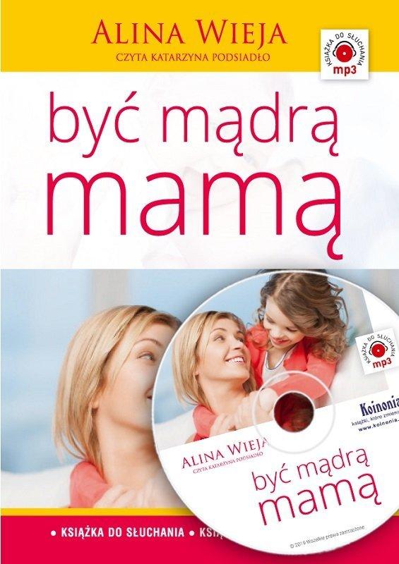 Być mądrą mamą - Wieja Alina - audiobook CD/MP3
