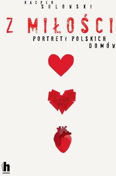 Z miłości. Portrety polskich domów - Kacper Sulowski