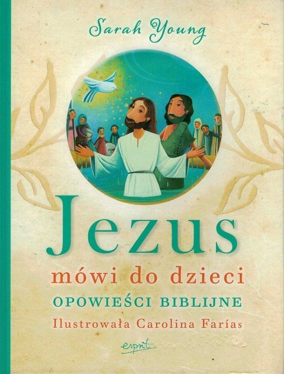 Jezus mówi do dzieci Opowieści biblijne - Sarah Young - oprawa twarda