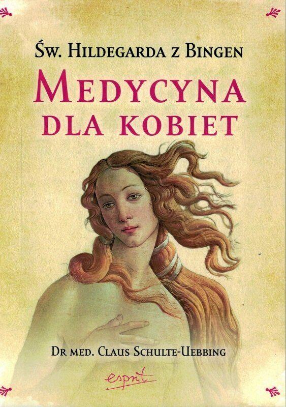 Medycyna dla kobiet - św. Hildegarda z Bingen - dr med Calus Schulte-Uebbing