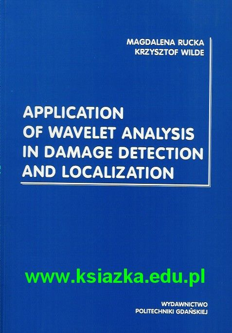 Application of wavelet analysis in damage detection and localization
