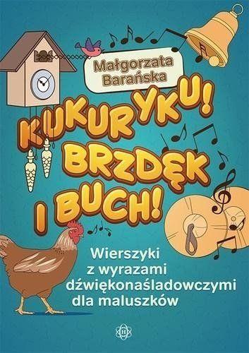 Kukuryku! Brzdęk i buch! - Małgorzata Barańska