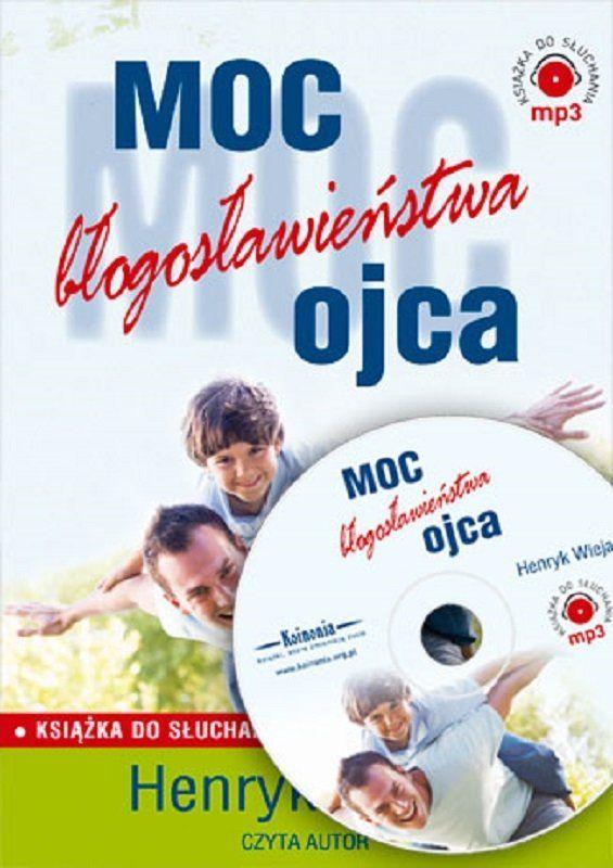 Moc błogosławieństwa ojca - Wieja Henryk. - CD/MP3