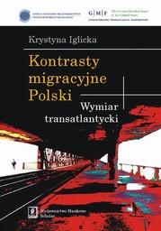 Kontrasty migracyjne Polski. Wymiar transatlantycki - Ebook.