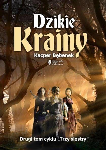 Dzikie Krainy - Kacper Bębenek